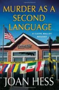 Murder as a Second Language: A Claire Malloy Mystery (Claire Malloy Mysteries) by Joan Hess - Hardcover - 2013-09-03 - from Books Express and Biblio.com