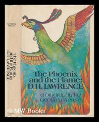 The Phoenix and the Flame: D. H. Lawrence; a Biography