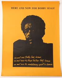 Here and Now For Bobby Seale [poster]