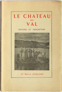 Le Château de Val (Cantal), histoire et description. Préface de Abel Beaufrère, conservateur des antiquités et objets d'art du Cantal.