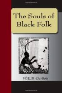 The Souls Of Black Folk by W.E. B. Du Bois - 2007-06-21