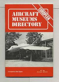 Aircraft Museums Directory: European edition