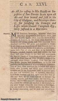 GLASGOW BEER DUTIES ACT 1725 c. 26. An Act for vesting in His Majesty an Imposition of Two...