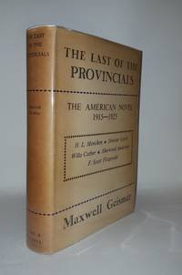 THE LAST OF THE PROVINCIALS The American Novel 1915 - 1925