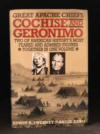 image of Great Apache Chiefs Cochise and Geronimo (Includes Angie Debo--Geronimo; The Man, His Time, His Place; Edwin R. Sweeny--Cochise; Chiricahua Apache Chief.)