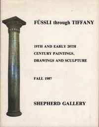 Fussli through Tiffany: 19th and Early 20th Century Paintings, Drawings and Sculpture