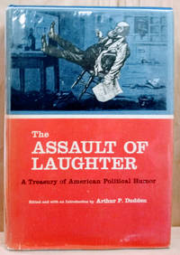 The Assault of Laughter:  A Treasury of American Political Humor