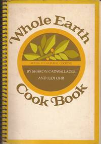 Whole Earth Cook Book: Access to Natural Cooking