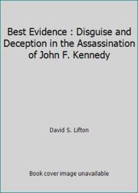 image of Best Evidence : Disguise and Deception in the Assassination of John F. Kennedy