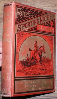 Fores's Sporting Notes & Sketches. A Quarterly Magazine Descriptive of British, Indian, Colonial and Foreign Sport. Volume IX (9) 1892