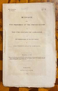 [TEXAS VS. MEXICO IN 1843]. Message from the President of the United States, to the Two Houses of Congress, at the Commencement of the First Session of the Twenty-Eighth Congress, December 5, 1843 [28th Congress, 1st Session]