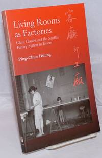 image of Living Rooms as Facctories. Class, Gender, and the Satellite Factory System in Taiwan