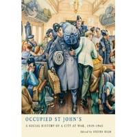 Occupied St John's by Steven High - Hardcover - from SeaWaves Press and Biblio.com