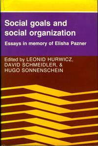 Social Goals and Social Organization:  Essays in Memory of Elisha Pazner