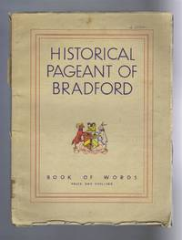 Historical Pageant of Bradford - The Living Story of Bradford's Glory. Peel Park, Bradford, July 13-18 1931. Under Royal Patronage