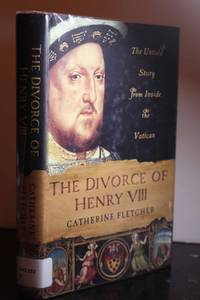 The Divorce of Henry VIII  The Untold Story from Inside the Vatican
