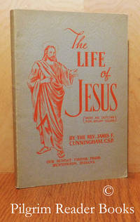 The Life of Jesus, with an Outline for Study Clubs.