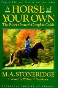 A Horse of Your Own : The Rider-Owner's Complete Guide