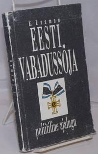 image of Eesti Vabadussoja: poliitiline ajalugu.  Ette loetud Kaitsevae kultuur-selfitustoo kursustel 1925.  aastal