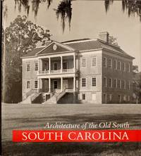 image of Architecture of the Old South: South Carolina