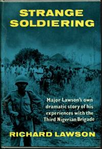 STRANGE SOLDIERING: MAJOR LAWSON'S OWN DRAMATIC STORY OF HIS EXPERIENCES WITH THE THIRD...
