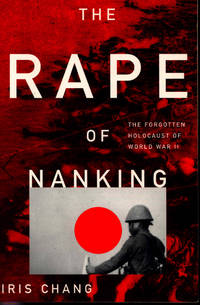 image of The Rape of Nanking : The Forgotten Holocaust of World War II.