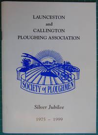 Launceston and Callington Ploughing Association Silver Jubilee 1975-1999