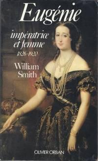 Eugènie impératrice et femme 1826-1920