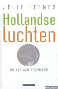 Hollandse luchten. Ruiken aan Nederland