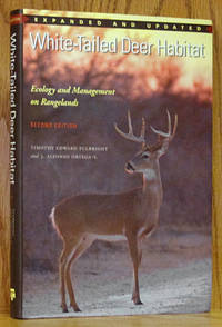 White-Tailed Deer Habitat: Ecology and Management on Rangelands Second Edition, Expanded and Updated