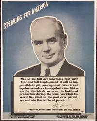 Speaking for America.  We in the CIO are convinced that with 'fair and full employment' it will be impossible to pit race against race, creed against creed or class gainst class. Striving for this ideal, we won the battle of production during the war; working toward this Ideal In the post-war period, we can win the battle of peace. [poster]