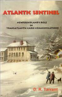 Atlantic Sentinel  Newfoundland's Role in Transatlantic Cable Communications