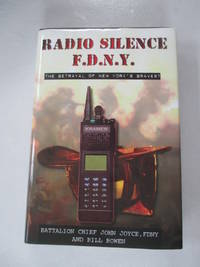Radio Silence FDNY: The Betrayal of New Yorks Bravest