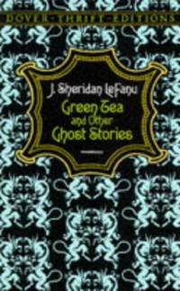 Green Tea and Other Ghost Stories (Dover Thrift)