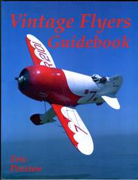 Vintage Flyers Guidebook: A Photographic Guidebook of Antique and Classic Aircraft
