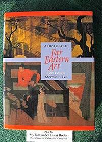 A History of Far Eastern Art: 5th Edition by Sherman E. Lee - 1994-01