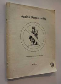 Against Deep Meaning: An Introductory Critical Approach to the Drama by W. Perry Epes - Paperback - First Edition - 1985 - from Cover to Cover Books & More (SKU: 50637)