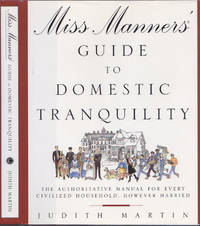 Miss Manners' Guide to Domestic Tranquility: The Authoritative Manual for Every Civilized...
