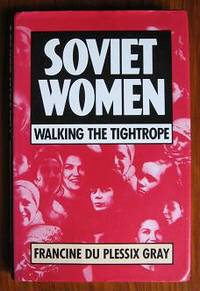 Soviet Women: Walking the Tightrope