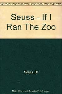 If I Ran The Zoo (Seuss)
