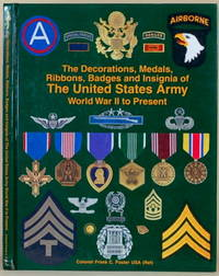 THE DECORATIONS, MEDALS, RIBBONS, BADGES AND INSIGNIA OF THE UNITED STATES  ARMY World War II to Present