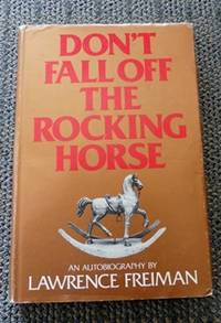 image of DON'T FALL OFF THE ROCKING HORSE:  AN AUTOBIOGRAPHY.