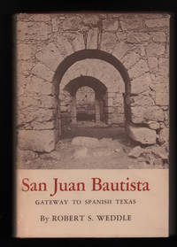 San Juan Bautista: Gateway to Spanish Texas