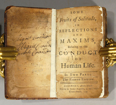 1749. SOME FRUITS OF SOLITUDE, IN REFLECTIONS AND MAXIMS, RELATING TO THE CONDUCT OF HUMAN LIFE. IN ...