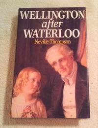 image of WELLINGTON AFTER WATERLOO