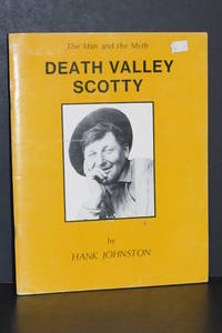 Death Valley Scotty; The Man and the Myth