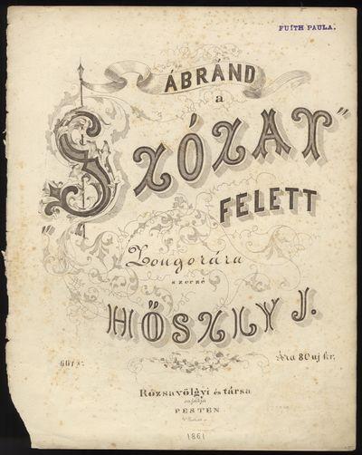 Pesten: Rózsavölgyi és társa , 1861. Folio. Disbound. 1f. (title engraved by Wilhelm Tatzelt), 3...