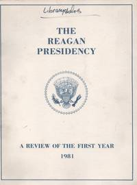 REAGAN PRESIDENCY. A New Beginning: A Review of the First Year 1981, The.