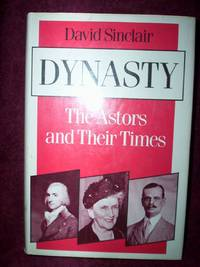 Dynasty, The Astors & Their Times