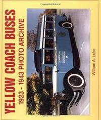 Yellow Coach Buses: 1923-1943 Photo Archive (Photo Archive Series)
